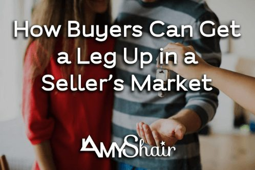 How Buyers Can Get a Leg Up in a Seller's Market