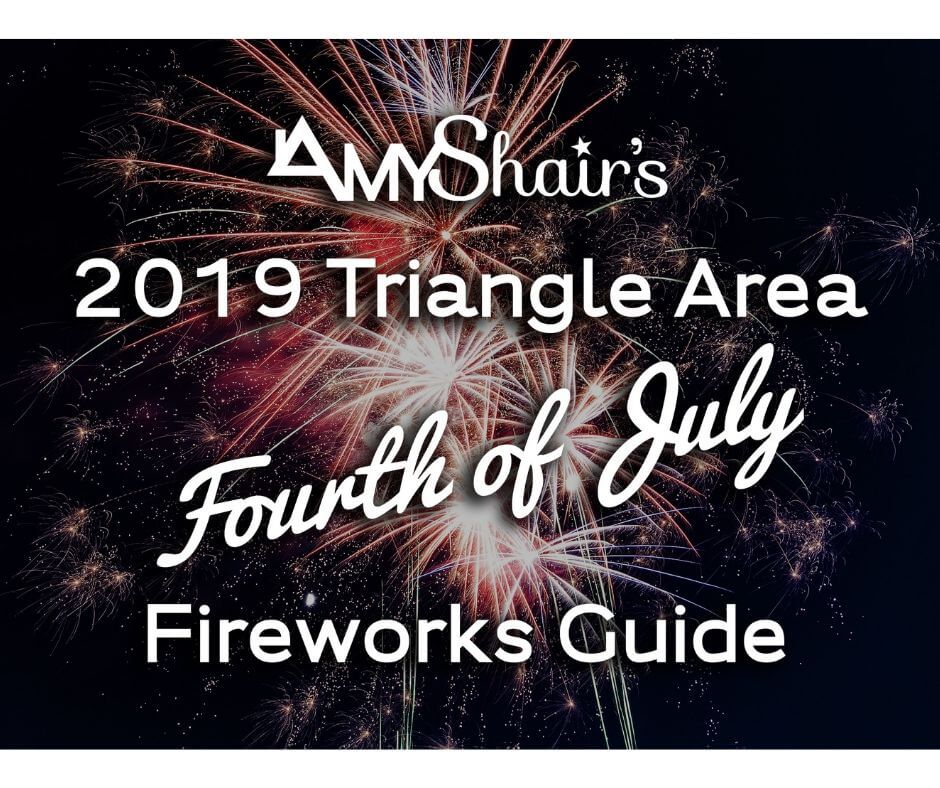 Complete Fireworks List for Raleigh, Durham, Cary, Chapel Hill, Apex and more 2019