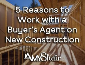 5 Reasons to Work with a Buyer's Agent on New Construction