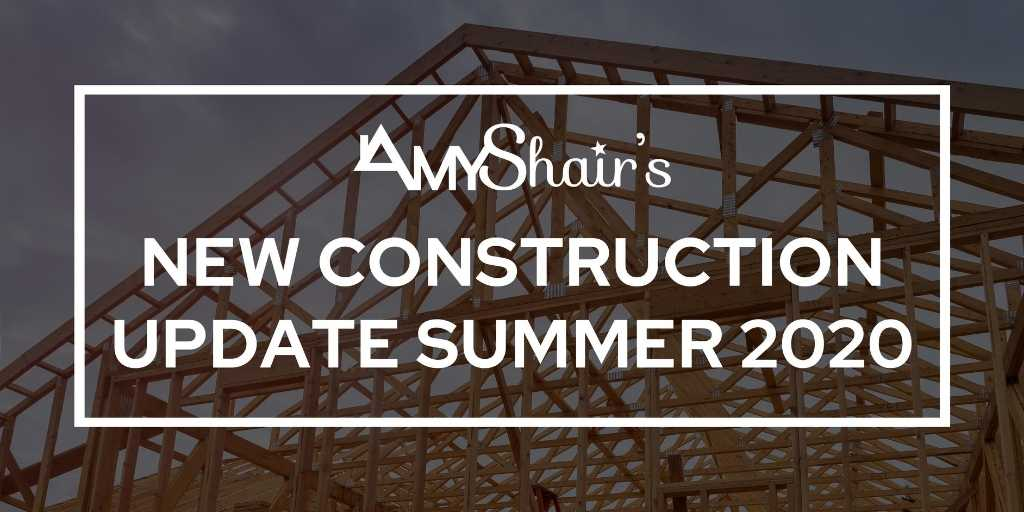 New Construction Update Summer 2020