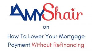 Lower Your Mortgage Payment Without Refinancing