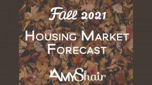 Fall 2021 Housing Market Forecast